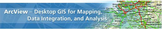 ArcView - Desktop GIS für Kartenerstellung, Datenerfassung und Analysen